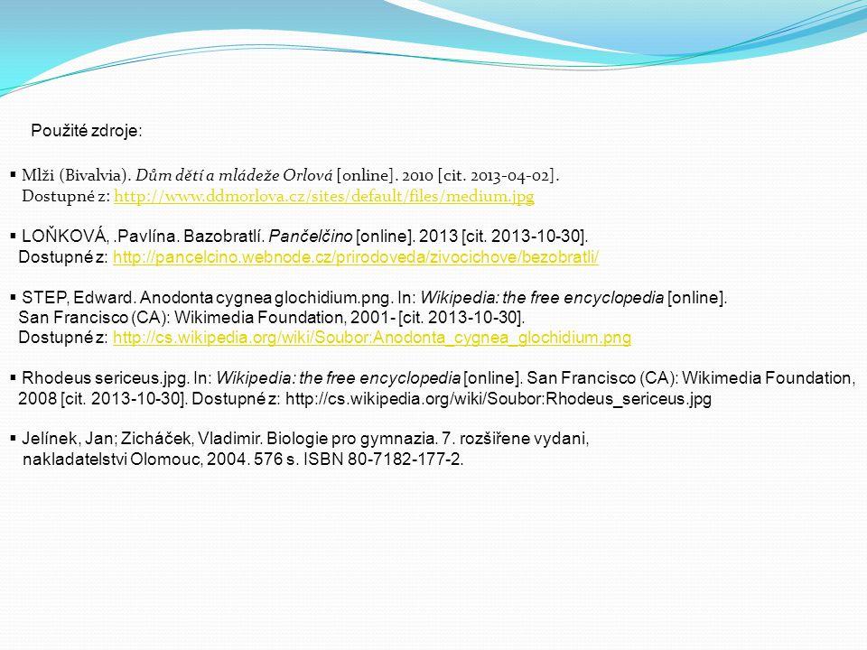 Použité zdroje: Mlži (Bivalvia). Dům dětí a mládeže Orlová [online]. 2010 [cit. 2013-04-02].